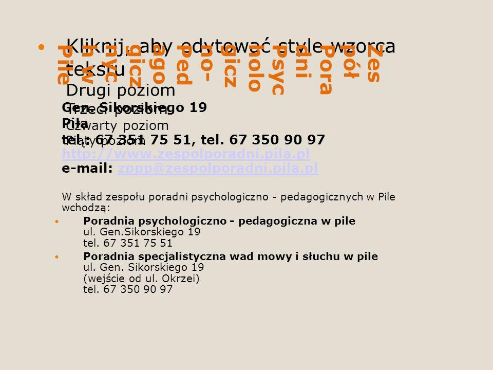 Kliknij, aby edytować style wzorca tekstu Drugi poziom Trzeci poziom Czwarty poziom Piąty poziom ZespółPoradniPsychologiczno-Pedagogicznych wPile Gen.
