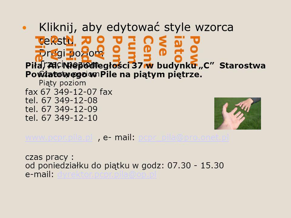 Kliknij, aby edytować style wzorca tekstu Drugi poziom Trzeci poziom Czwarty poziom Piąty poziom PowiatoweCentrumPomocyRodzinie wPile Piła, Al.
