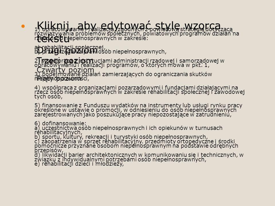 Kliknij, aby edytować style wzorca tekstu Drugi poziom Trzeci poziom Czwarty poziom Piąty poziom 1) opracowywanie i realizacja, zgodnych z powiatową s