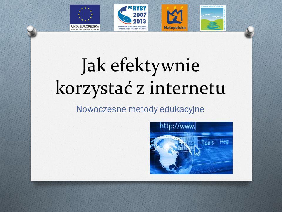 Jak efektywnie korzystać z internetu Nowoczesne metody edukacyjne