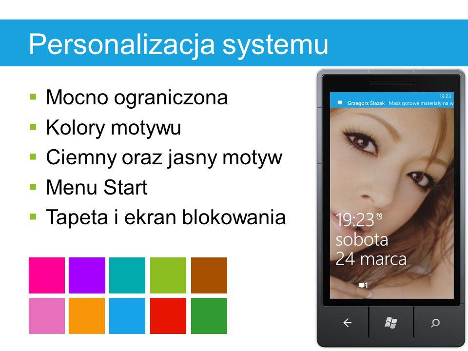 Personalizacja systemu  Mocno ograniczona  Kolory motywu  Ciemny oraz jasny motyw  Menu Start  Tapeta i ekran blokowania
