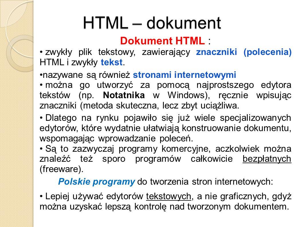 HTML – edytory W środowisku Windows 95/98/ME/NT/2000/XP/Vista/7 do najpopularniejszych edytorów należą m.in.