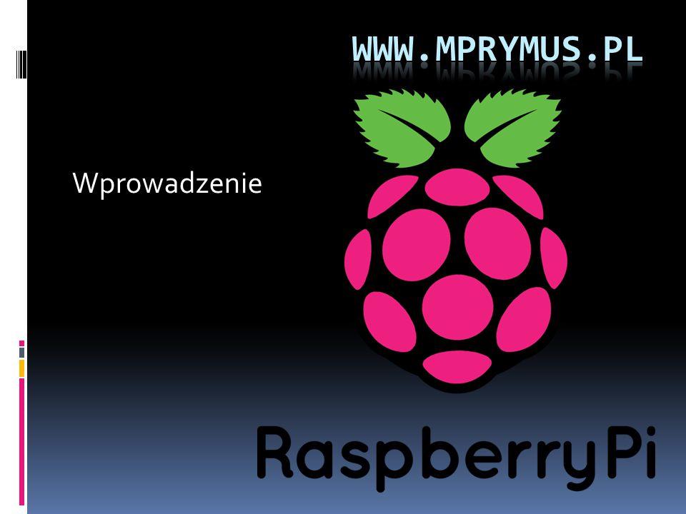 wprowadzenie RPi Raspberry Pi – niedrogi komputer stworzony przez brytyjską Raspberry Pi Foundation.