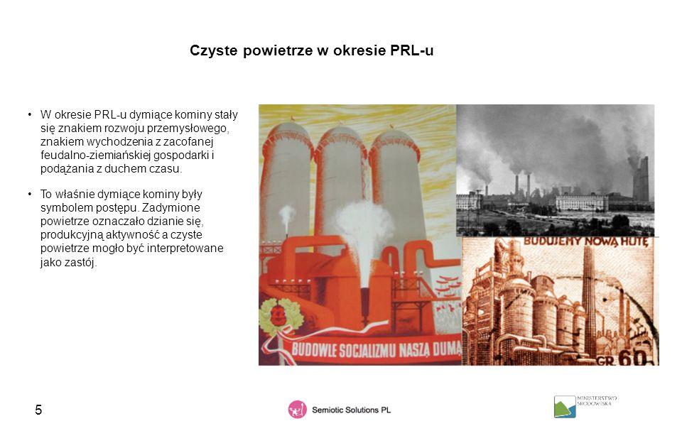 5 Czyste powietrze w okresie PRL-u W okresie PRL-u dymiące kominy stały się znakiem rozwoju przemysłowego, znakiem wychodzenia z zacofanej feudalno-zi