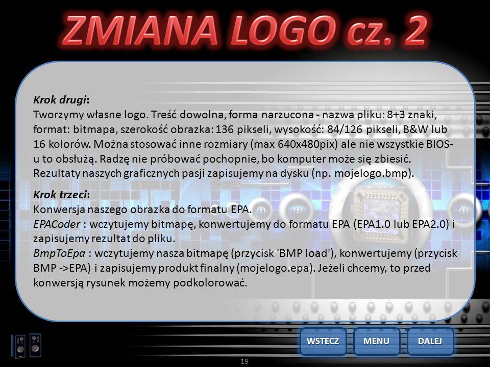 19 Krok drugi: Tworzymy własne logo. Treść dowolna, forma narzucona - nazwa pliku: 8+3 znaki, format: bitmapa, szerokość obrazka: 136 pikseli, wysokoś