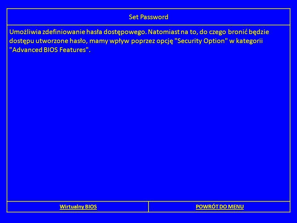 Set Password Umożliwia zdefiniowanie hasła dostępowego. Natomiast na to, do czego bronić będzie dostępu utworzone hasło, mamy wpływ poprzez opcję