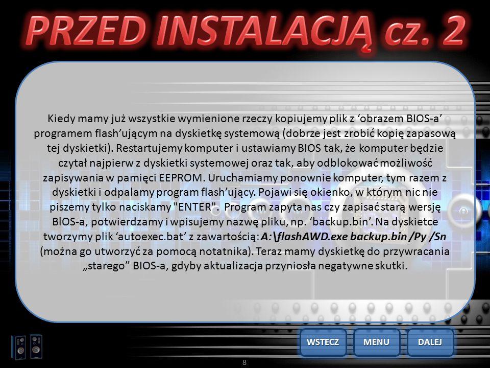 8 Kiedy mamy już wszystkie wymienione rzeczy kopiujemy plik z 'obrazem BIOS-a' programem flash'ującym na dyskietkę systemową (dobrze jest zrobić kopię