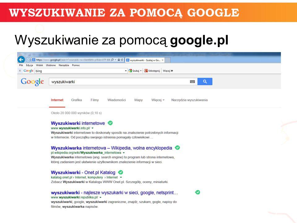 WYSZUKIWANIE ZA POMOCĄ GOOGLE informatyka + 7 Wyszukiwanie za pomocą google.pl