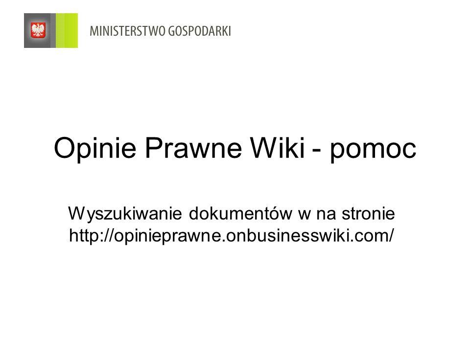 Opinie Prawne Wiki - pomoc Wyszukiwanie dokumentów w na stronie http://opinieprawne.onbusinesswiki.com/