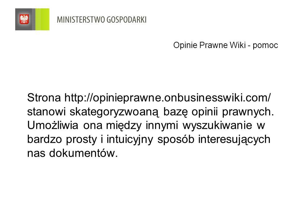 Opinie Prawne Wiki - pomoc Strona http://opinieprawne.onbusinesswiki.com/ stanowi skategoryzwoaną bazę opinii prawnych.