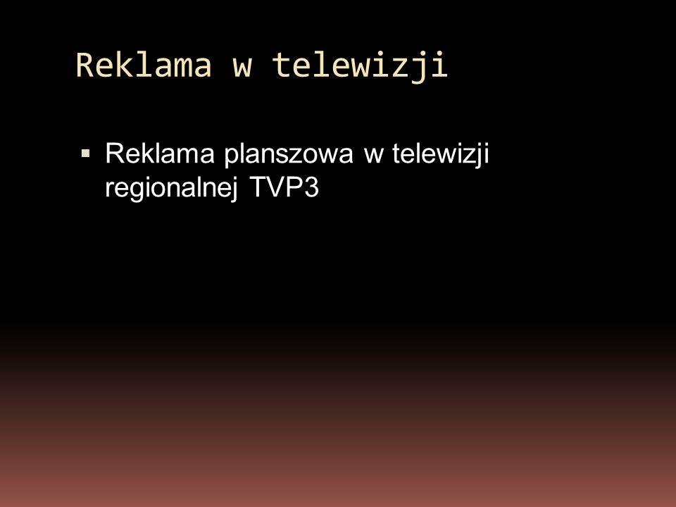 Reklama w telewizji  Reklama planszowa w telewizji regionalnej TVP3
