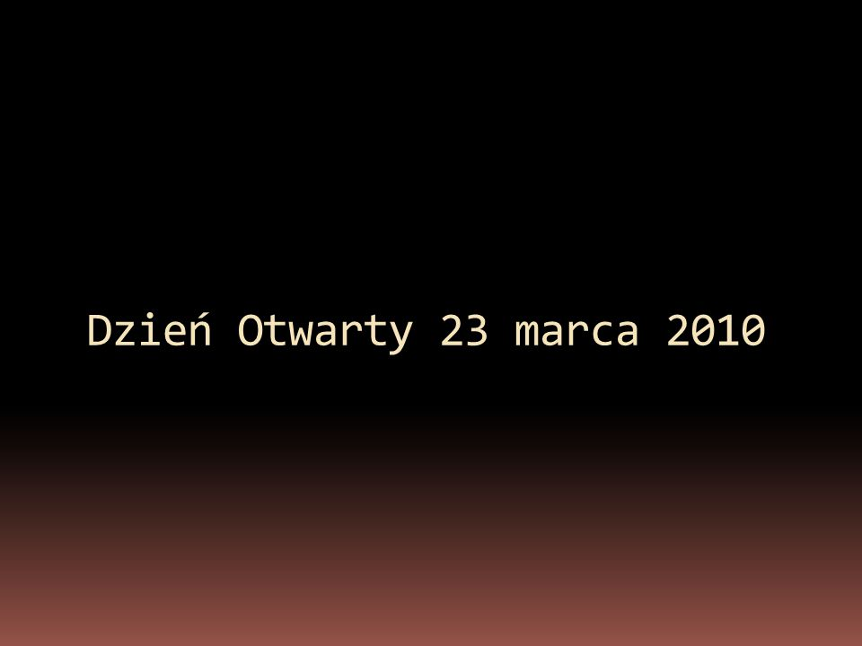 Dzień Otwarty 23 marca 2010