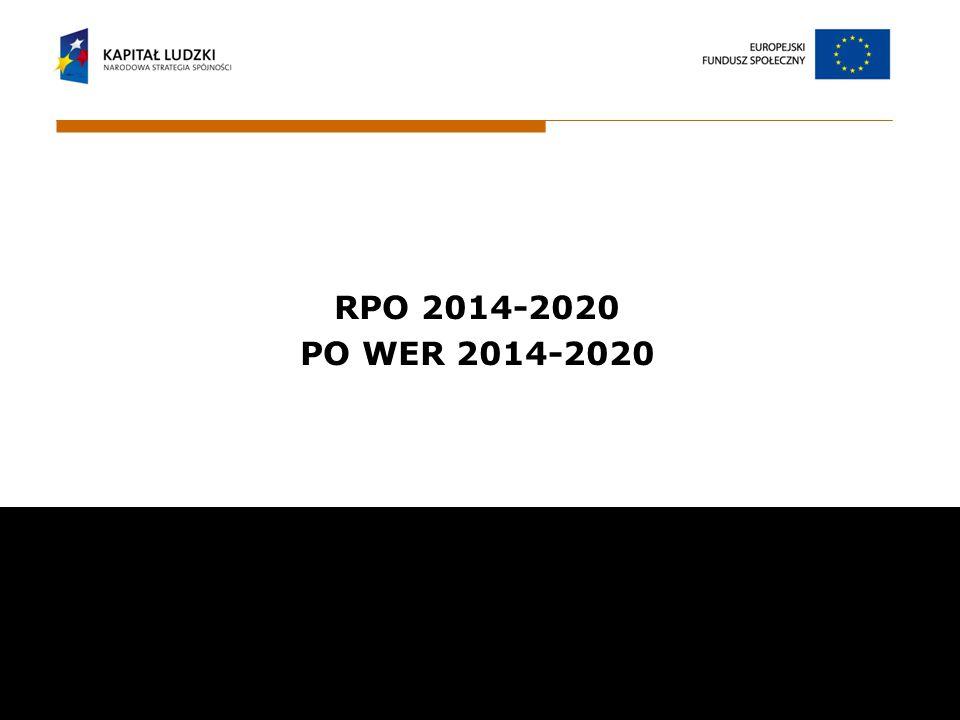 RPO 2014-2020 PO WER 2014-2020 Wojewódzki Urząd Pracy w Białymstoku ul. Pogodna 22 15 -354 Białystok email: sekretariat@wup.wrotapodlasia.pl, informac