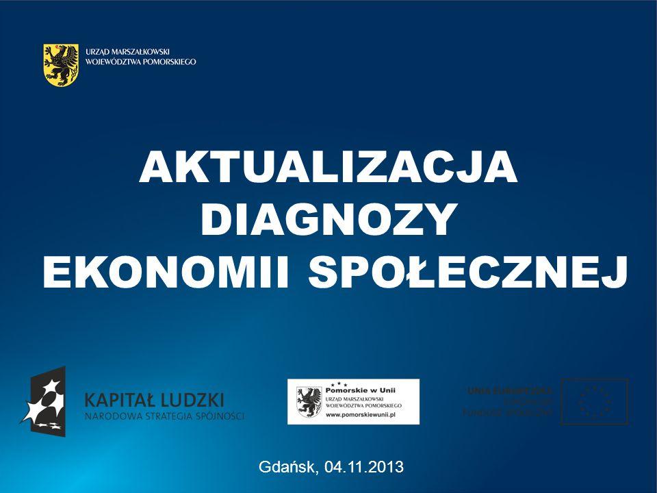 Gdańsk, 04.11.2013 AKTUALIZACJA DIAGNOZY EKONOMII SPOŁECZNEJ