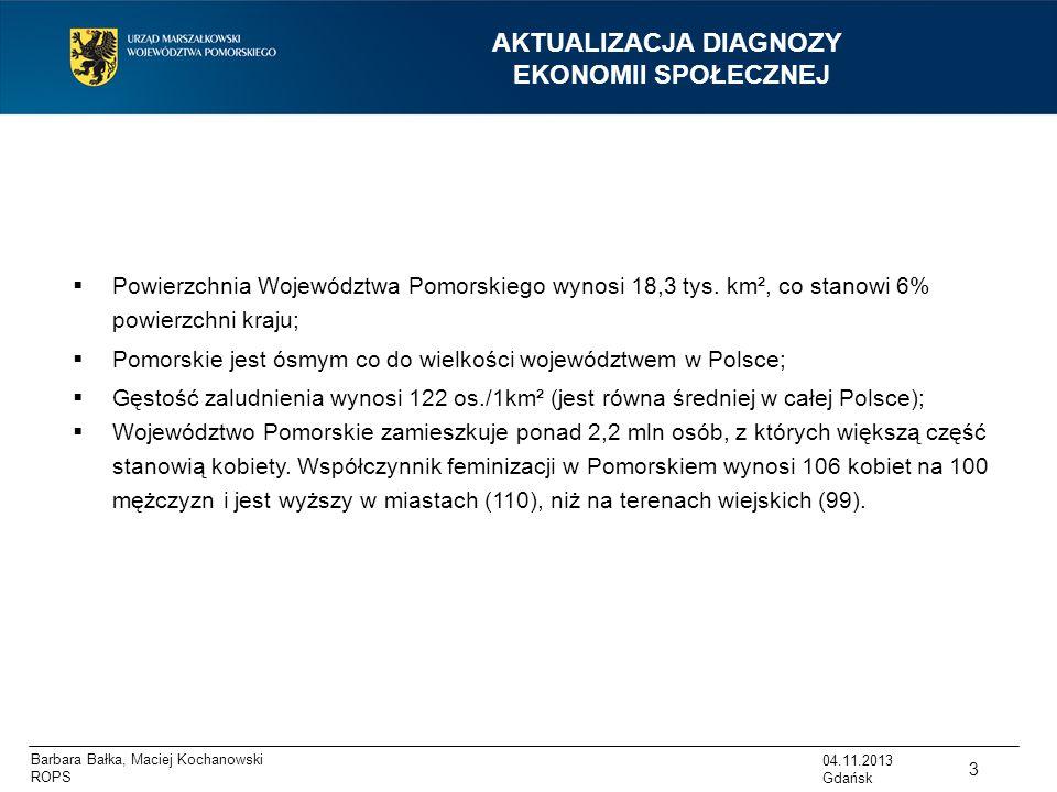 Barbara Bałka, Maciej Kochanowski ROPS AKTUALIZACJA DIAGNOZY EKONOMII SPOŁECZNEJ  Powierzchnia Województwa Pomorskiego wynosi 18,3 tys. km², co stano