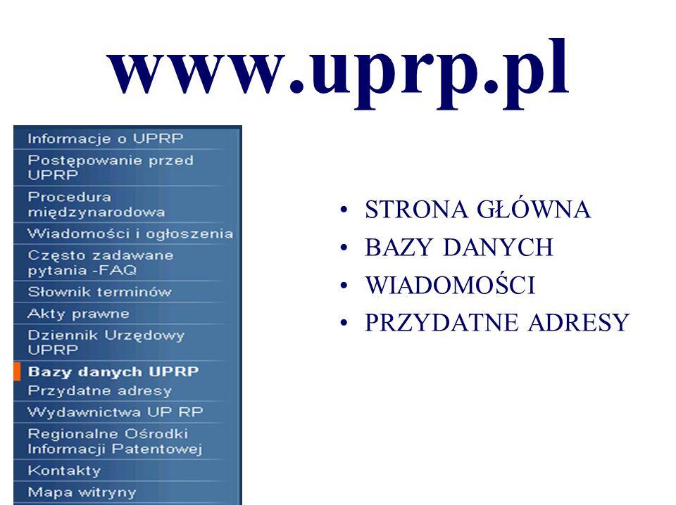 www.uprp.pl STRONA GŁÓWNA BAZY DANYCH WIADOMOŚCI PRZYDATNE ADRESY
