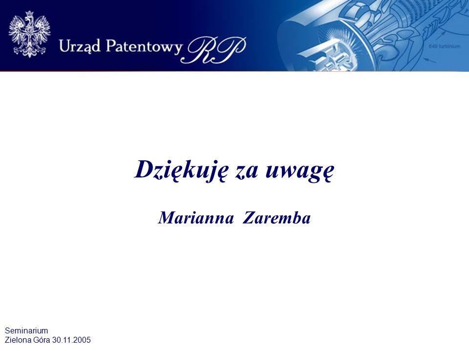 Dziękuję za uwagę Marianna Zaremba Seminarium Zielona Góra 30.11.2005