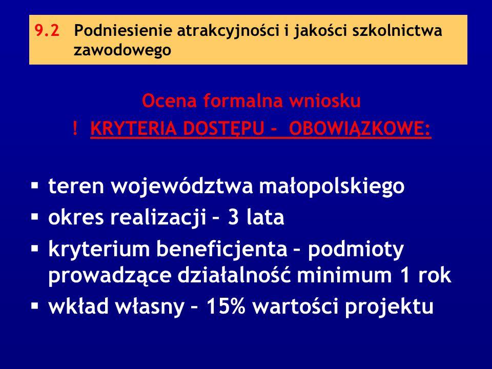 9.2 Podniesienie atrakcyjności i jakości szkolnictwa zawodowego Ocena formalna wniosku .