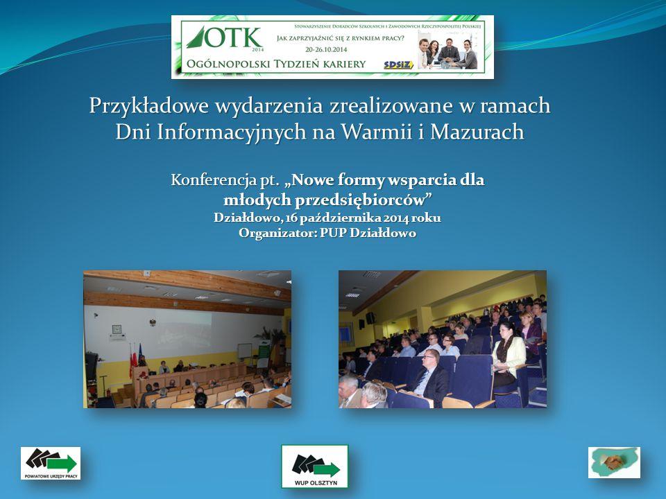 Przykładowe wydarzenia zrealizowane w ramach Dni Informacyjnych na Warmii i Mazurach Konferencja pt.