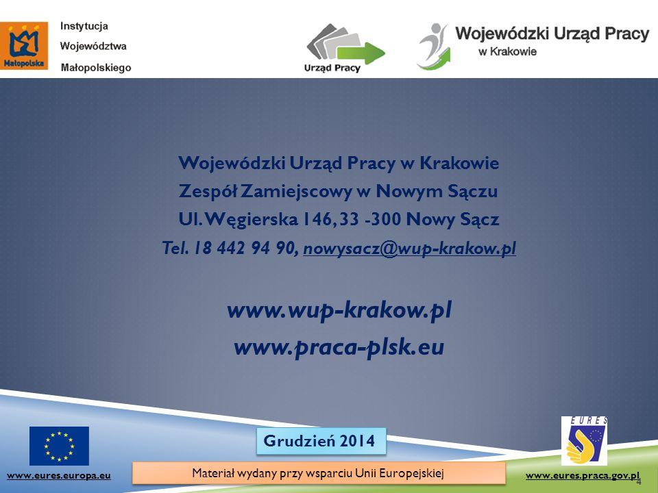 Wojewódzki Urząd Pracy w Krakowie Zespół Zamiejscowy w Nowym Sączu Ul. Węgierska 146, 33 -300 Nowy Sącz Tel. 18 442 94 90, nowysacz@wup-krakow.pl www.