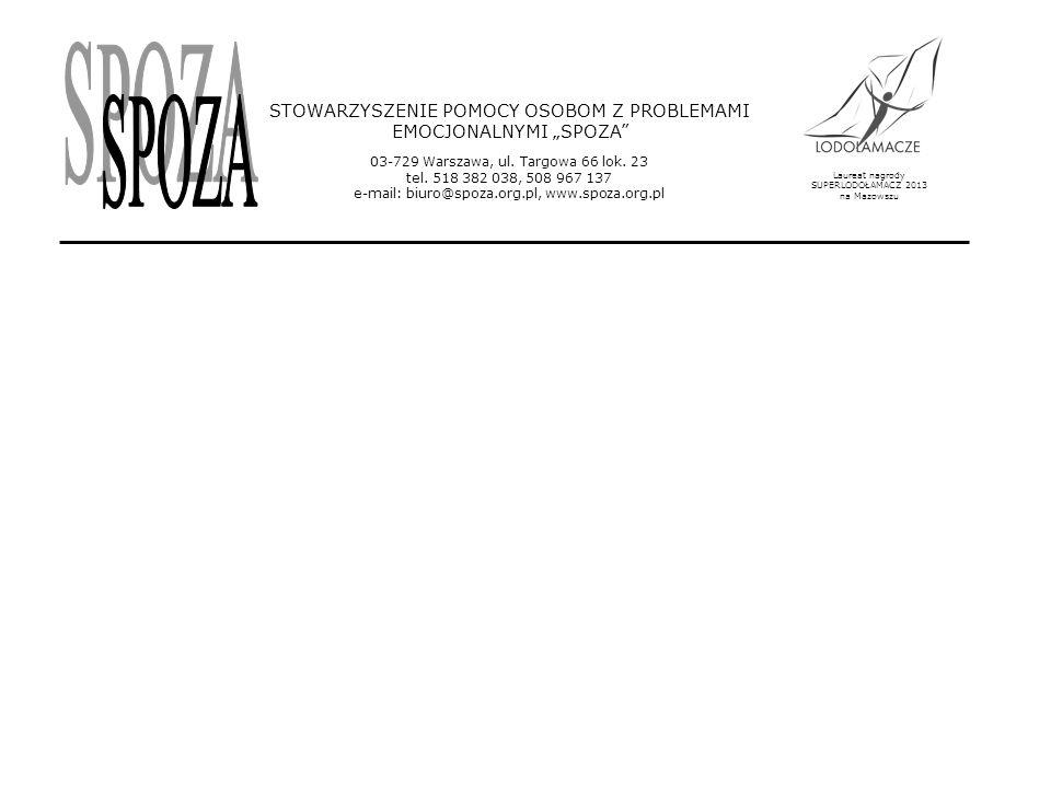 """Laureat nagrody SUPERLODOŁAMACZ 2013 na Mazowszu STOWARZYSZENIE POMOCY OSOBOM Z PROBLEMAMI EMOCJONALNYMI """"SPOZA 03-729 Warszawa, ul."""