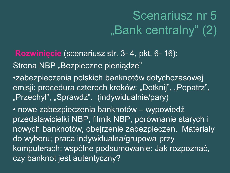 """Scenariusz nr 5 """"Bank centralny (2) Rozwinięcie (scenariusz str."""