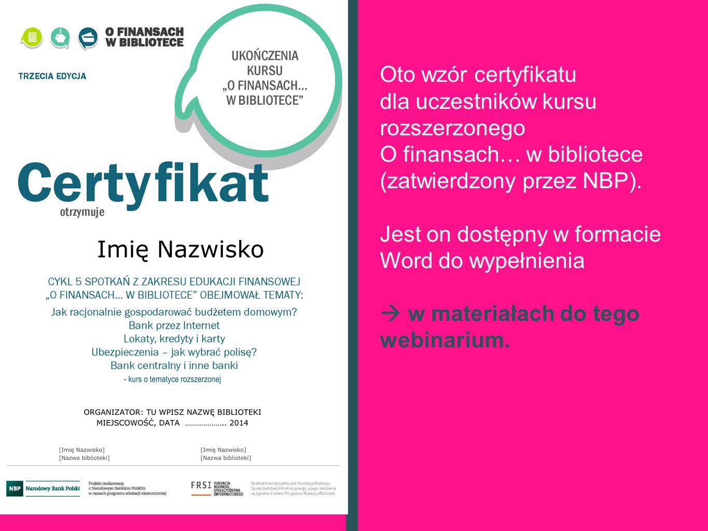 Oto wzór certyfikatu dla uczestników kursu rozszerzonego O finansach… w bibliotece (zatwierdzony przez NBP).