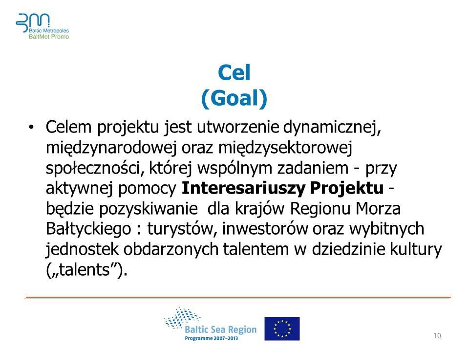 """10 Cel (Goal) Celem projektu jest utworzenie dynamicznej, międzynarodowej oraz międzysektorowej społeczności, której wspólnym zadaniem - przy aktywnej pomocy Interesariuszy Projektu - będzie pozyskiwanie dla krajów Regionu Morza Bałtyckiego : turystów, inwestorów oraz wybitnych jednostek obdarzonych talentem w dziedzinie kultury (""""talents )."""