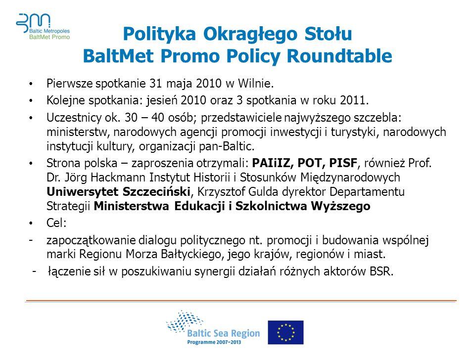 Polityka Okragłego Stołu BaltMet Promo Policy Roundtable Pierwsze spotkanie 31 maja 2010 w Wilnie.