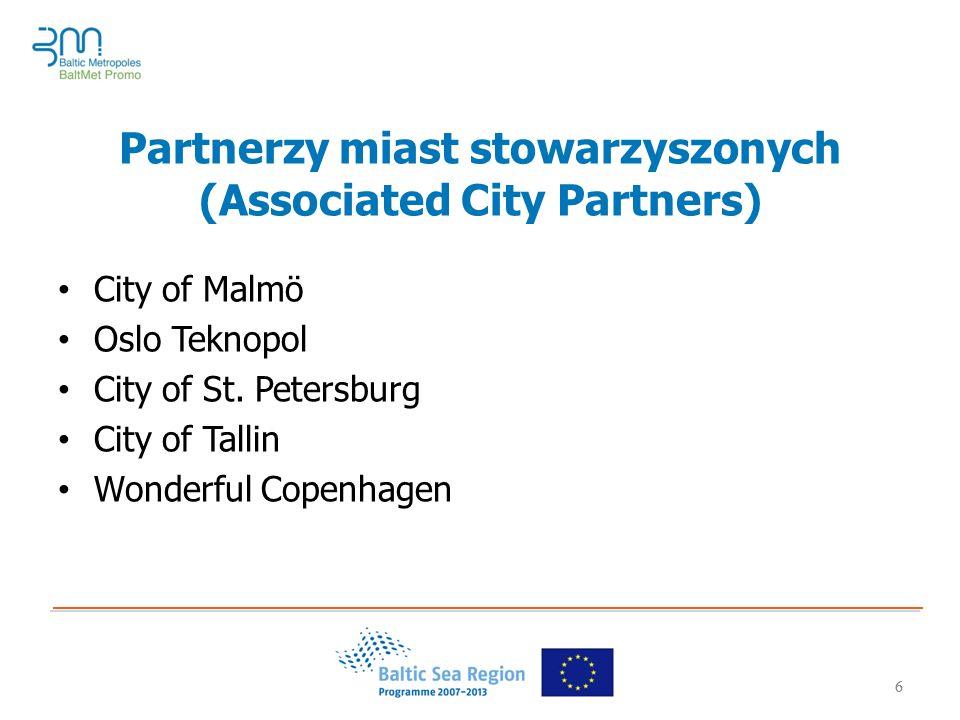 6 Partnerzy miast stowarzyszonych (Associated City Partners) City of Malmö Oslo Teknopol City of St.