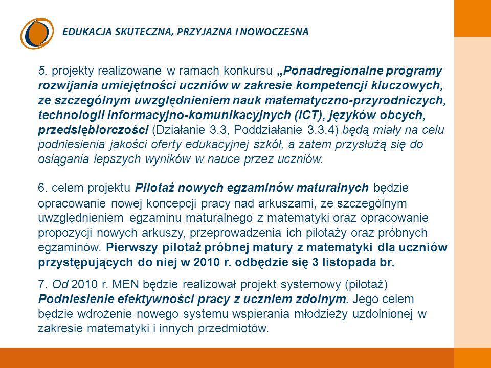 """EDUKACJA SKUTECZNA, PRZYJAZNA I NOWOCZESNA 5. projekty realizowane w ramach konkursu """"Ponadregionalne programy rozwijania umiejętności uczniów w zakre"""