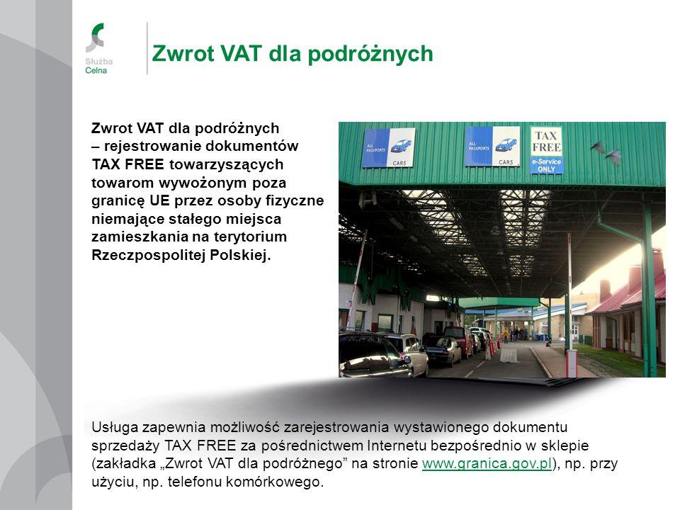 Zwrot VAT dla podróżnych – rejestrowanie dokumentów TAX FREE towarzyszących towarom wywożonym poza granicę UE przez osoby fizyczne niemające stałego miejsca zamieszkania na terytorium Rzeczpospolitej Polskiej.