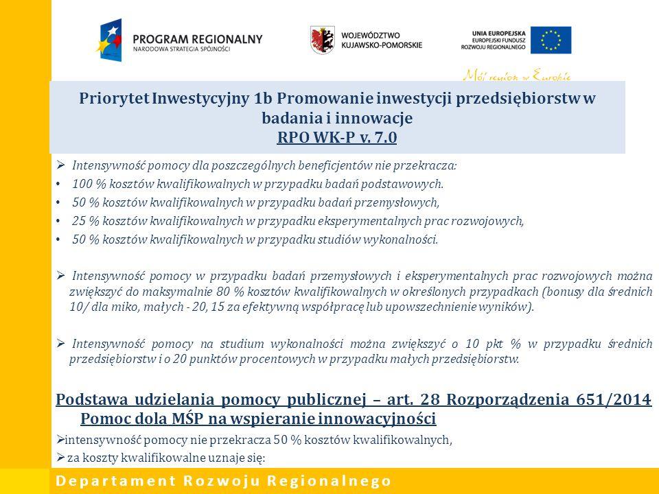 Departament Rozwoju Regionalnego Priorytet Inwestycyjny 1b Promowanie inwestycji przedsiębiorstw w badania i innowacje RPO WK-P v. 7.0  Intensywność