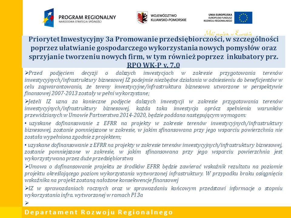 Departament Rozwoju Regionalnego Priorytet Inwestycyjny 3a Promowanie przedsiębiorczości, w szczególności poprzez ułatwianie gospodarczego wykorzystan
