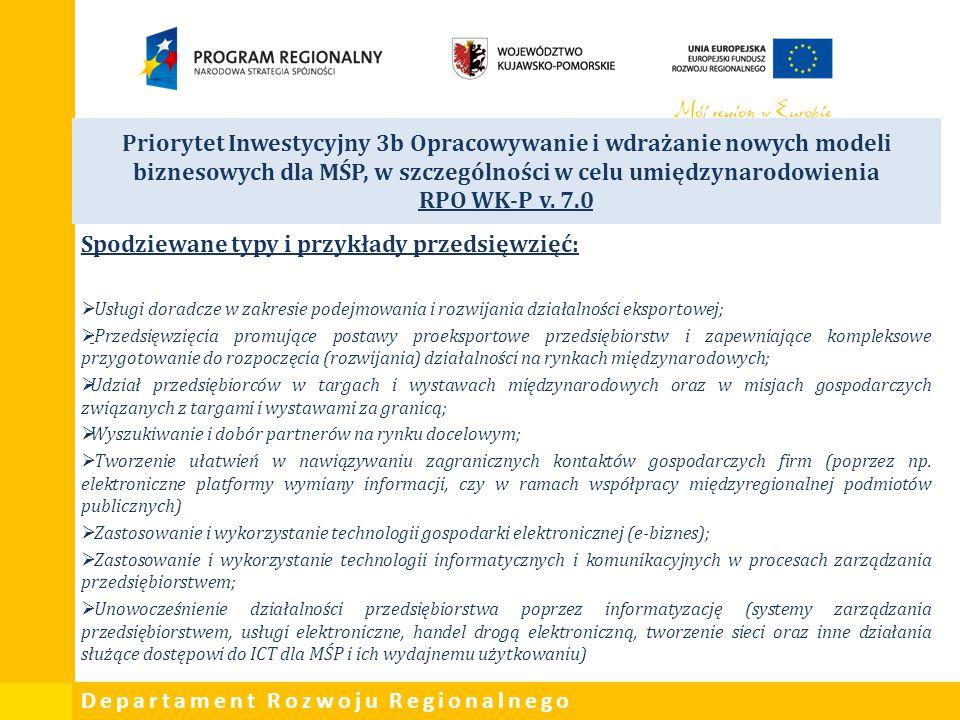Departament Rozwoju Regionalnego Priorytet Inwestycyjny 3b Opracowywanie i wdrażanie nowych modeli biznesowych dla MŚP, w szczególności w celu umiędzy
