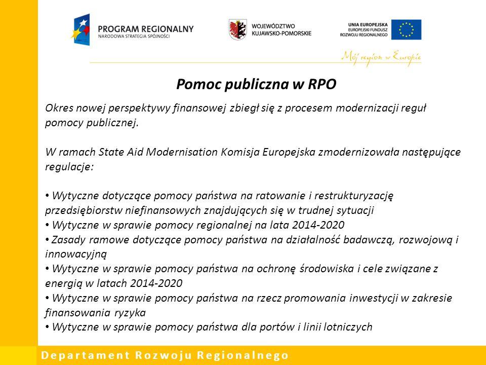 Departament Rozwoju Regionalnego Pomoc publiczna w RPO Okres nowej perspektywy finansowej zbiegł się z procesem modernizacji reguł pomocy publicznej.