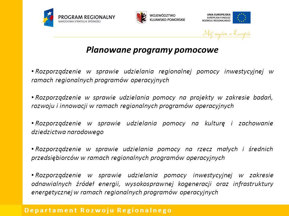 Departament Rozwoju Regionalnego Planowane programy pomocowe Rozporządzenie w sprawie udzielania regionalnej pomocy inwestycyjnej w ramach regionalnyc