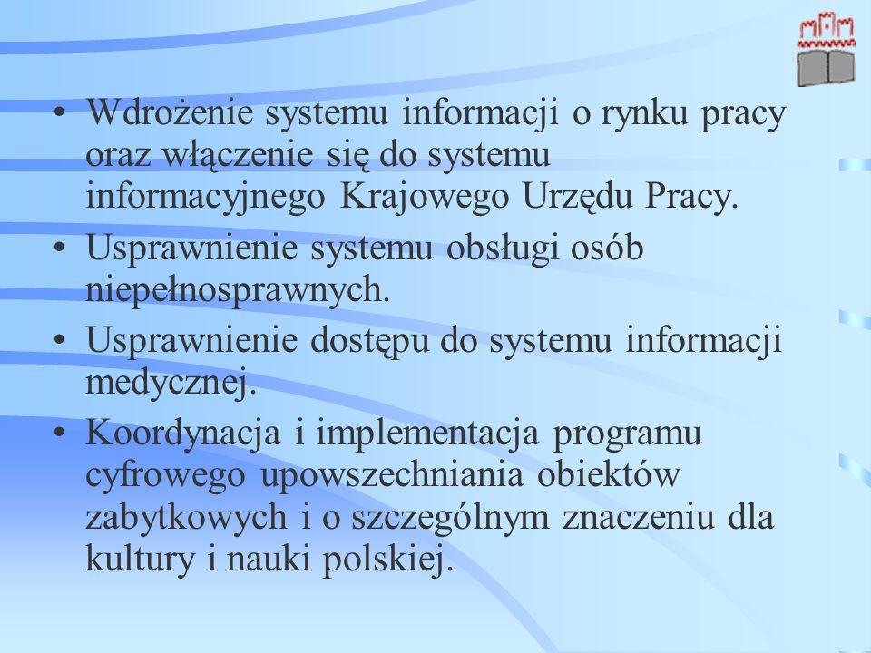 Wdrożenie systemu informacji o rynku pracy oraz włączenie się do systemu informacyjnego Krajowego Urzędu Pracy. Usprawnienie systemu obsługi osób niep