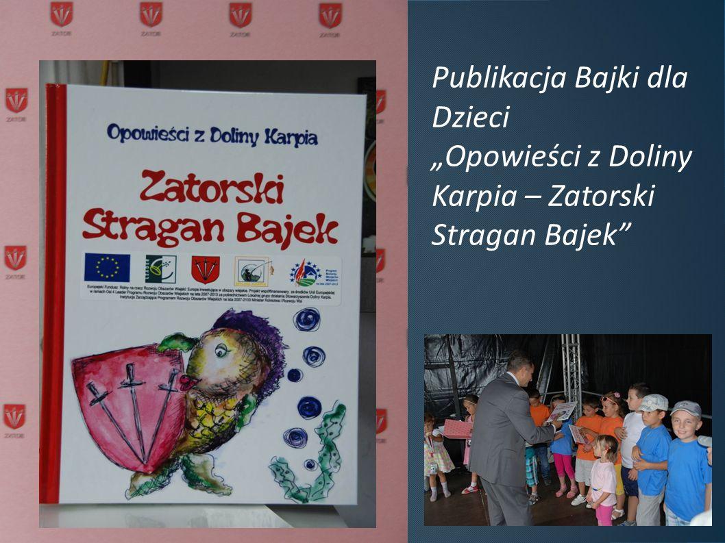 """Publikacja Bajki dla Dzieci """"Opowieści z Doliny Karpia – Zatorski Stragan Bajek"""""""