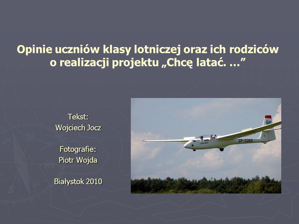 """Opinie uczniów klasy lotniczej oraz ich rodziców o realizacji projektu """"Chcę latać."""