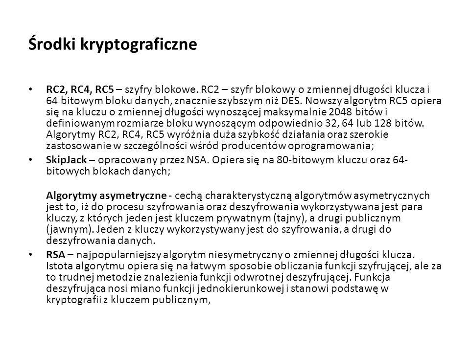 Środki kryptograficzne RC2, RC4, RC5 – szyfry blokowe. RC2 – szyfr blokowy o zmiennej długości klucza i 64 bitowym bloku danych, znacznie szybszym niż