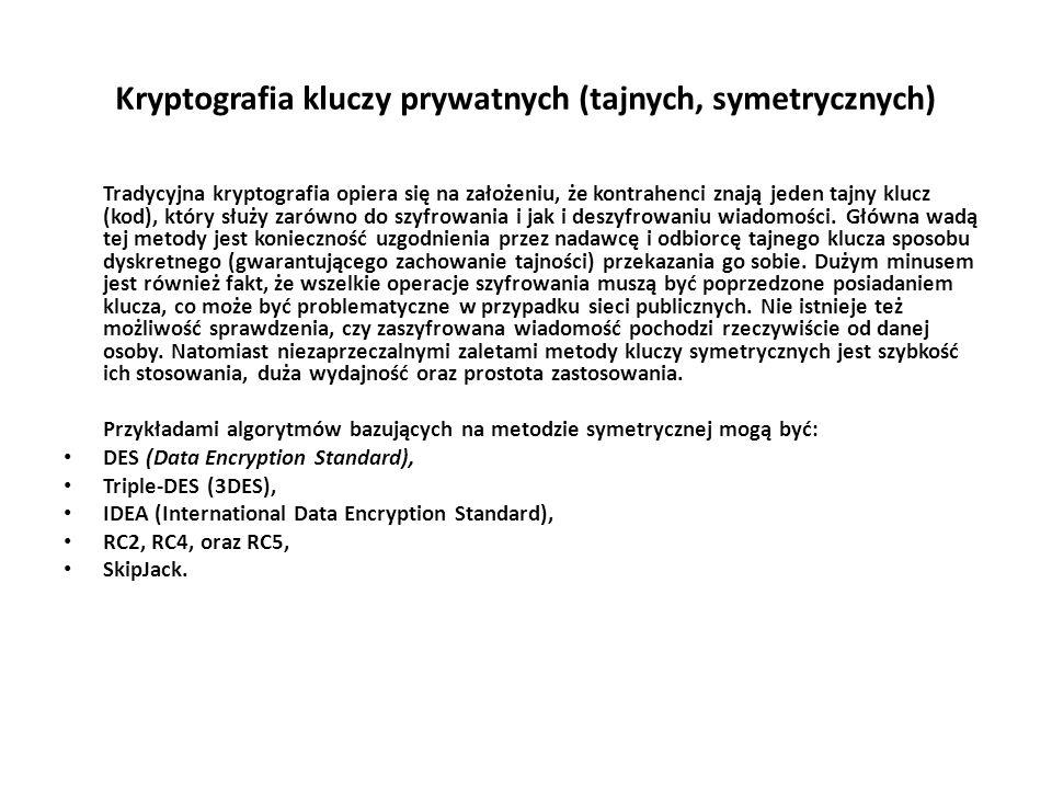 Kryptografia kluczy prywatnych (tajnych, symetrycznych) Tradycyjna kryptografia opiera się na założeniu, że kontrahenci znają jeden tajny klucz (kod),