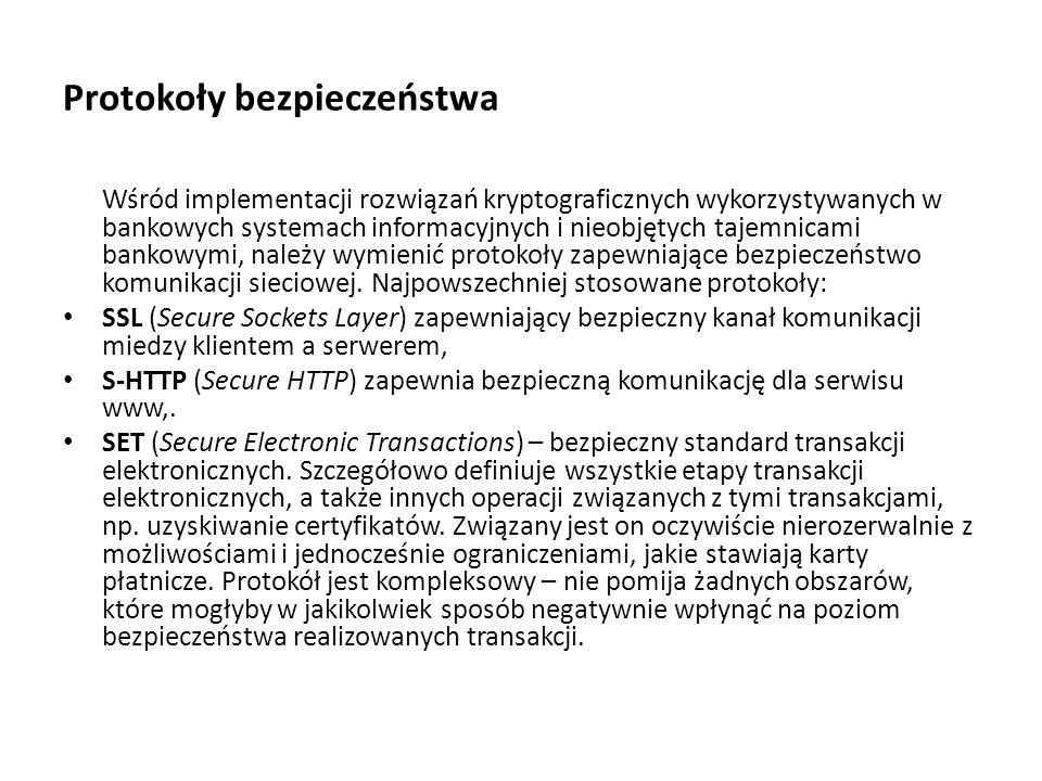 Protokoły bezpieczeństwa Wśród implementacji rozwiązań kryptograficznych wykorzystywanych w bankowych systemach informacyjnych i nieobjętych tajemnica