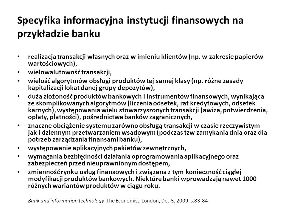 Specyfika informacyjna wymagań instytucji finansowych na przykładzie banku Dostępność dla każdego użytkownika do zasobów informacyjnych niezbędnych do wykonywania powierzonych mu zadań.