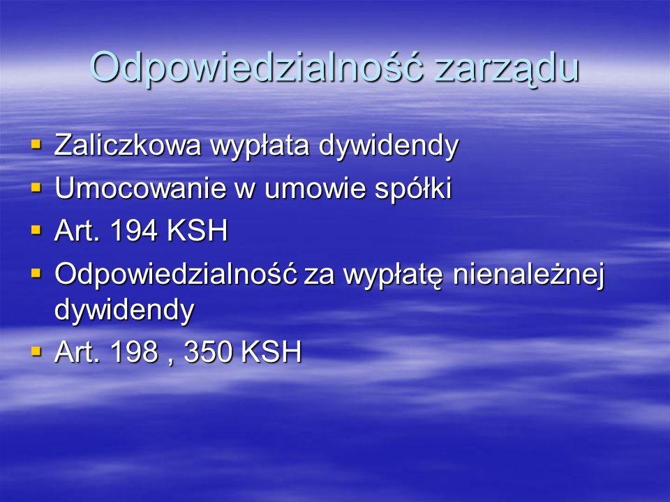 Odpowiedzialność zarządu  Zaliczkowa wypłata dywidendy  Umocowanie w umowie spółki  Art. 194 KSH  Odpowiedzialność za wypłatę nienależnej dywidend