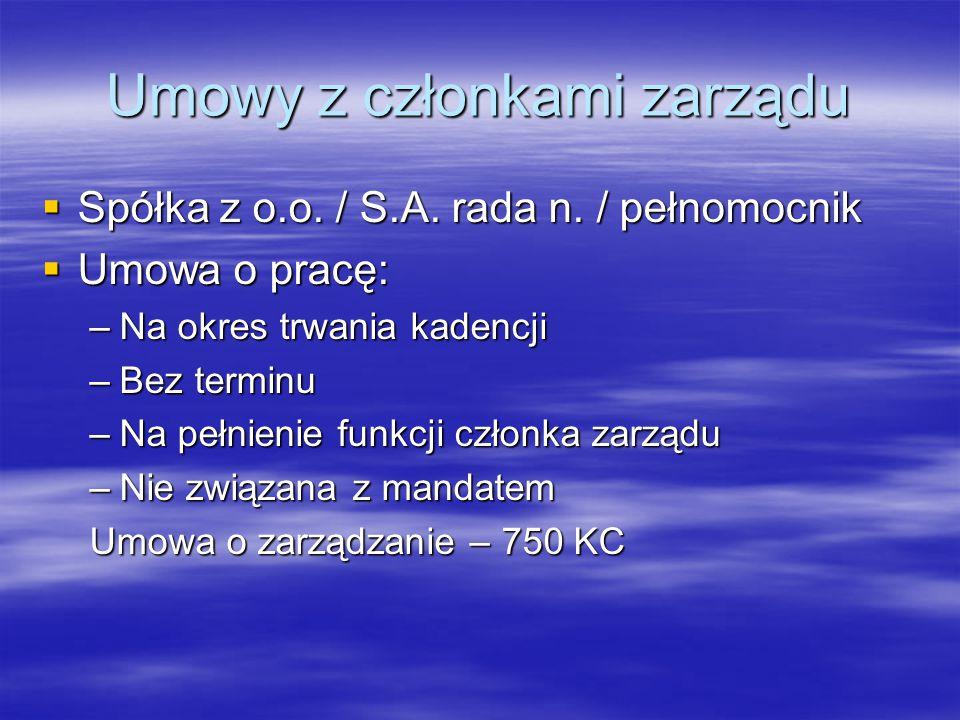 Umowy z członkami zarządu  Spółka z o.o. / S.A. rada n.
