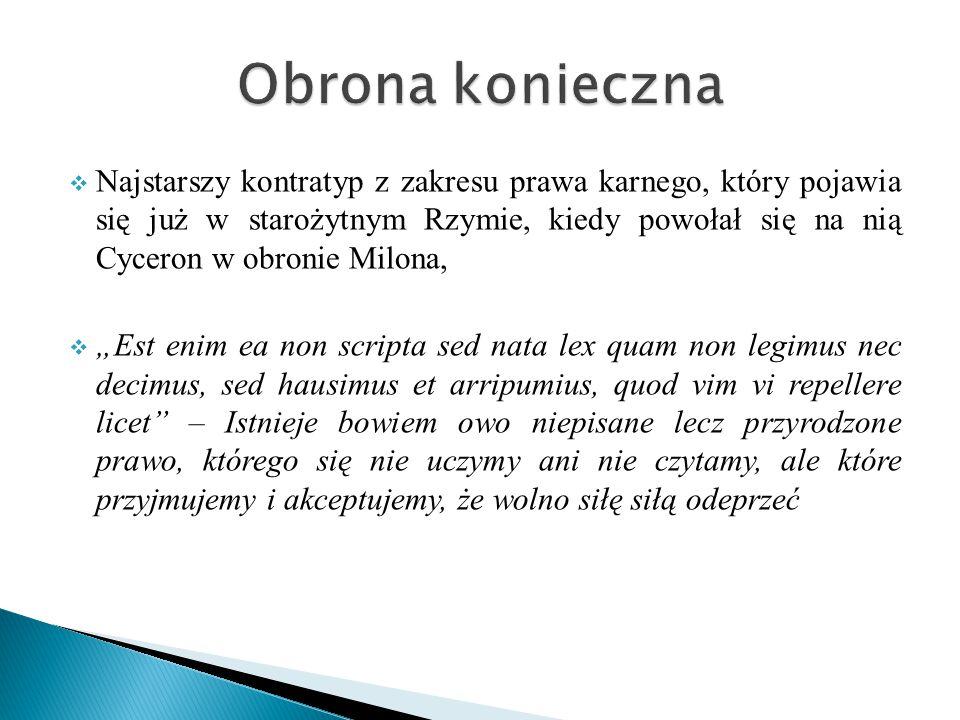 """ Najstarszy kontratyp z zakresu prawa karnego, który pojawia się już w starożytnym Rzymie, kiedy powołał się na nią Cyceron w obronie Milona,  """"Est"""
