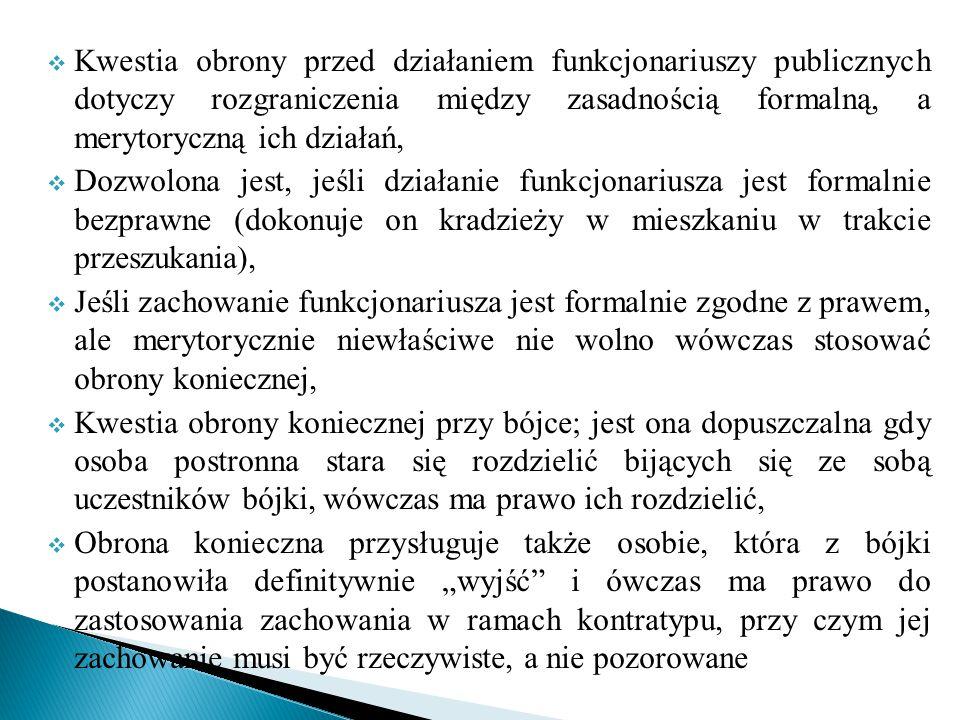  Kwestia obrony przed działaniem funkcjonariuszy publicznych dotyczy rozgraniczenia między zasadnością formalną, a merytoryczną ich działań,  Dozwol