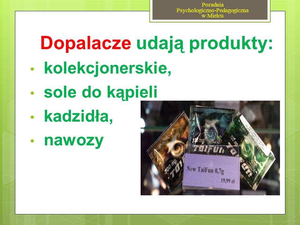 Dopalacze udają produkty: kolekcjonerskie, sole do kąpieli kadzidła, nawozy Poradnia Psychologiczno-Pedagogiczna w Mielcu