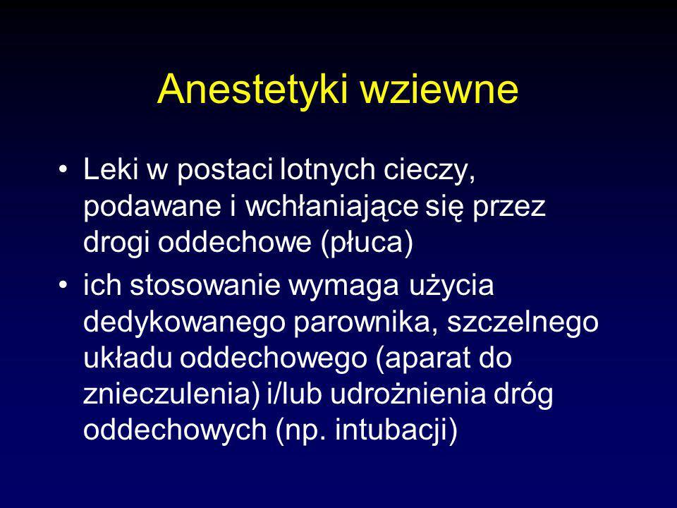 Anestetyki wziewne Leki w postaci lotnych cieczy, podawane i wchłaniające się przez drogi oddechowe (płuca) ich stosowanie wymaga użycia dedykowanego parownika, szczelnego układu oddechowego (aparat do znieczulenia) i/lub udrożnienia dróg oddechowych (np.